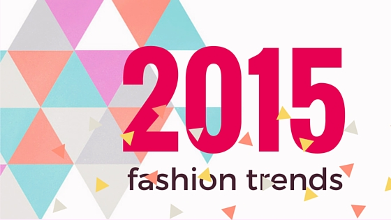 2015fashion trends