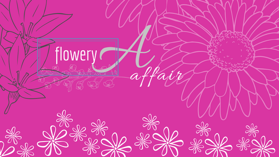 AFLOWERYAFFAIR