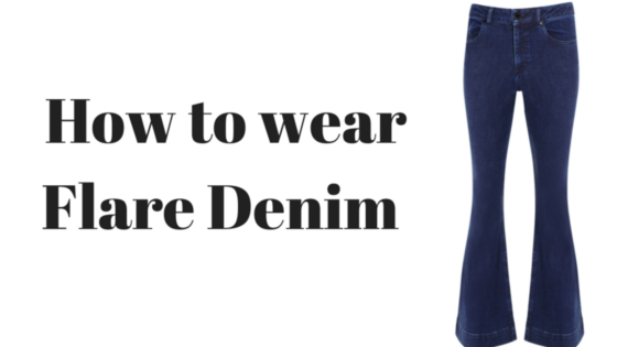 How to wearFlare Denim