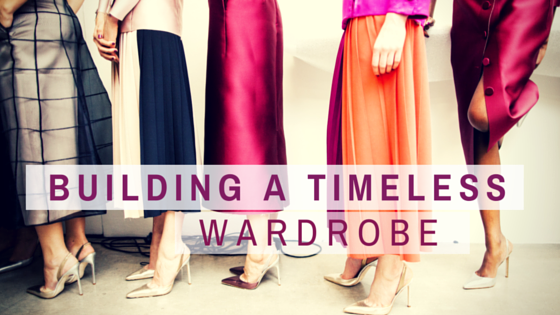 building a timeless wardrobe