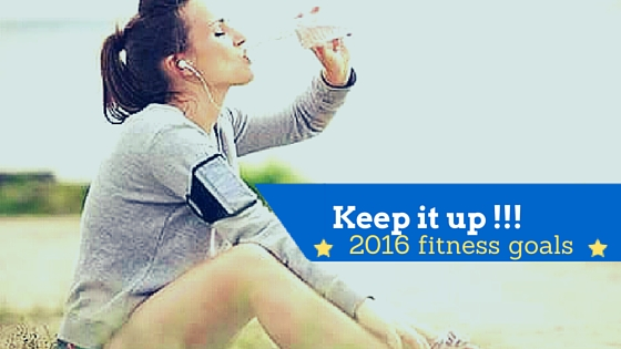 keep it up 2016 fitness goals