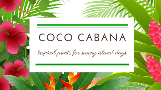 tropical prints for sunny island days